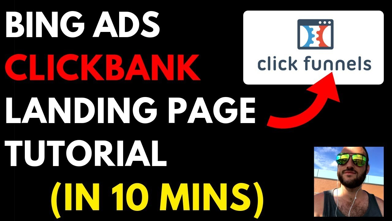 Bing Ads Clickbank Landing Page Tutorial (10 Mins) - Using Clickfunnels