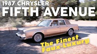 The Finest Faux-Luxury: 1987 Chrysler Fifth Avenue.
