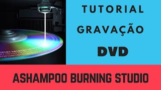 Tutorial Gravação de DVD com Ashampoo Burning Studio
