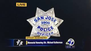 SJPD Officer Michael Katherman Badge #3900 End of Watch: June 14, 2...