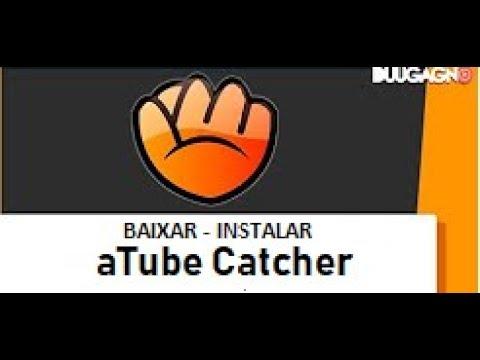 COMO BAIXAR, INSTALAR O aTube Catcher - 2018 (ATUALIZADO)