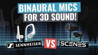 Binaural Microphones for 3D Sound: Sennheiser Smart Headset vs Scenes Lifelike!
