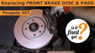 Replacing FRONT BRAKE DISC & PADS - Peugeot 307