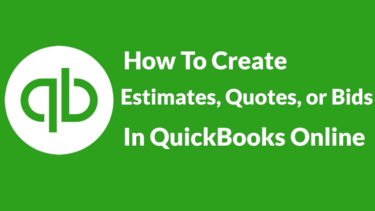 how to create estimates quotes or bids in quickbooks online youtube