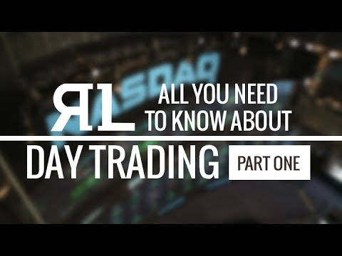 All You Need to Know About Day Trading Part 1