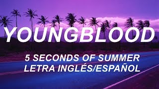 Download lagu 5 Seconds Of Summer - Youngblood Letra Inglés/Español