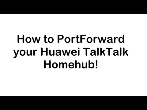 How to forward ports on a Huawei HG532 router. [ TEXT