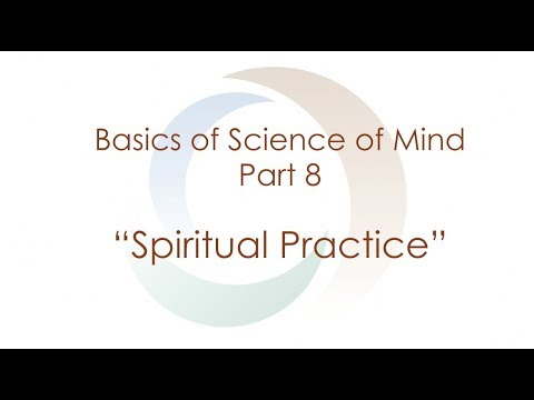 Basics of Science of Mind: Part 8  Spiritual Practice | Spirituality | Agape