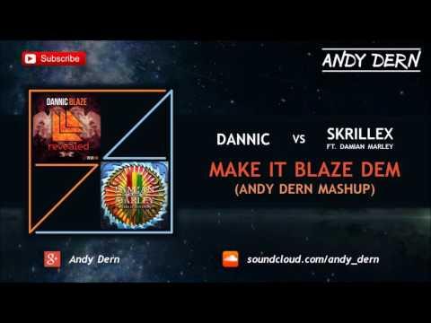 """Dannic Vs. Skrillex & Damian """"Jr. Gong"""" Marley - Make It Blaze Dem (Andy Dern Mashup)"""