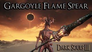 Dark Souls III Weapon Showcase - GARGOYLE FLAME SPEAR thumbnail