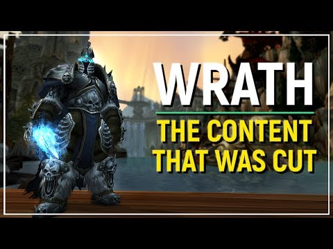 The Cut Content of Wrath of the Lich King That We Didn't See