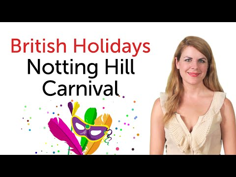 British English Holidays - Notting Hill Carnival