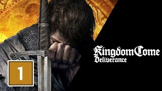 KINGDOM COME DELIVERANCE Gameplay Walkthrough Part 1 [1080p HD 60FPS PC] - No Commentary