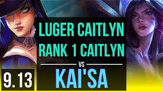 Download Luger CAITLYN & Lux vs KAI'SA & Pyke (ADC) (DEFEAT) | Rank 1 Caitlyn | EUW Challenger | v9.13 Mp3 and Videos
