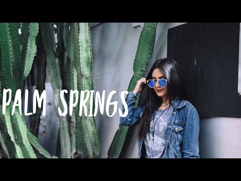 TRAVEL VLOG | PALM SPRINGS 2017 | SHABBY KHALILI
