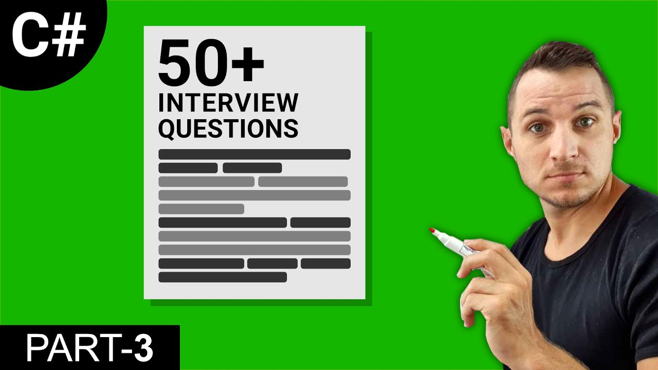 C# Technical Job Interview 50 Questions and Answers Part 3