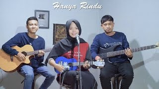 [4.20 MB] Admesh - Hanya Rindu Cover by Ferachocolatos ft. Gilang & Bala