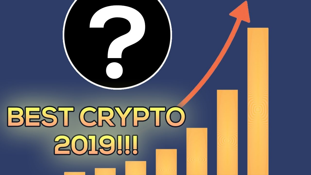 Best Crypto 2019 THIS IS THE BEST CRYPTO TO OWN IN 2019!   YouTube
