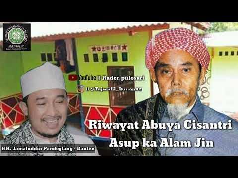 KH Jamaluddin Pandeglang - Banten || Riwayat ABUYA BUSTOMI asup ka Alam Jin