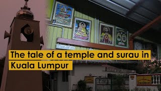 The tale of a temple and surau in Kuala Lumpur
