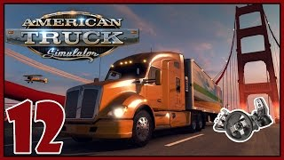 Sacramento to Redding - American Truck Simulator Gameplay with Logitech G27 - Part 12 [ATS]