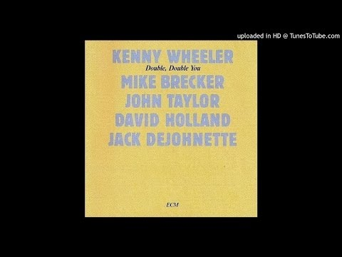 """Ma Bel - from """"double double you"""" 1984 by kenny wheeler ecm records peter erskine john taylor Dave H"""