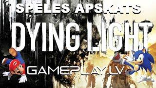 Dying Light review apskats latviski