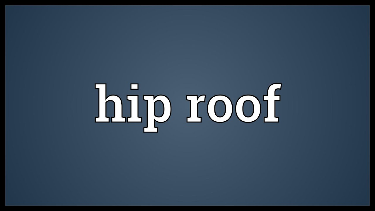 hip roof meaning youtube