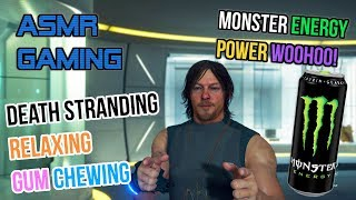 ASMR Gaming | Death Stranding Monster Energy Woohoo! Relaxing Gum Chewing ???????? Controller Sounds ????????