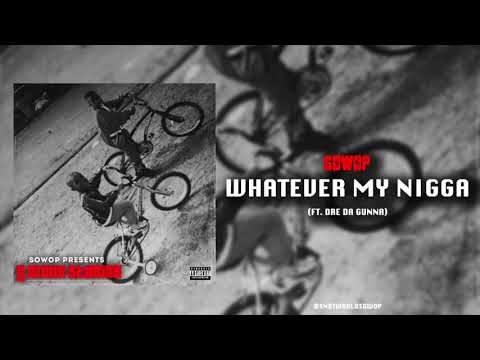 Sowop - Whatever My Nigga (Ft. Fatt Fool) [Official Audio]