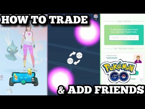 HOW TO TRADE POKEMON & ADD FRIENDS IN POKEMON GO