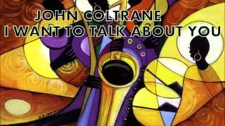I WANT TO TALK ABOUT YOU - JOHN COLTRANE = NEWPORT 1963