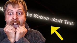 ÜBERLEBE ich den Watson Scott Test ??