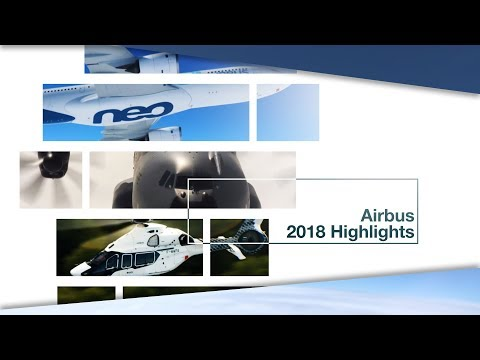 We Make It Fly: Airbus Highlights in 2018