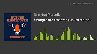 Changes are afoot for Auburn football