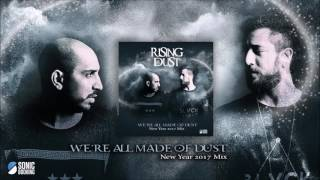 Rising Dust - Were All Made Of Dust - Live Set 2017 (NYE FREE DOWNLOAD)