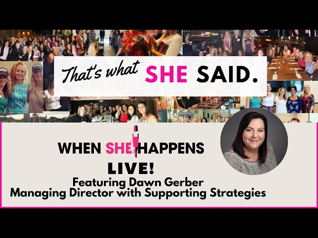 When She Happens- That's What She Said featuring Dawn Gerber, Supporting Strategies