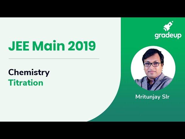 JEE Main 2019 Chemistry Titration by Mritunjay Sir