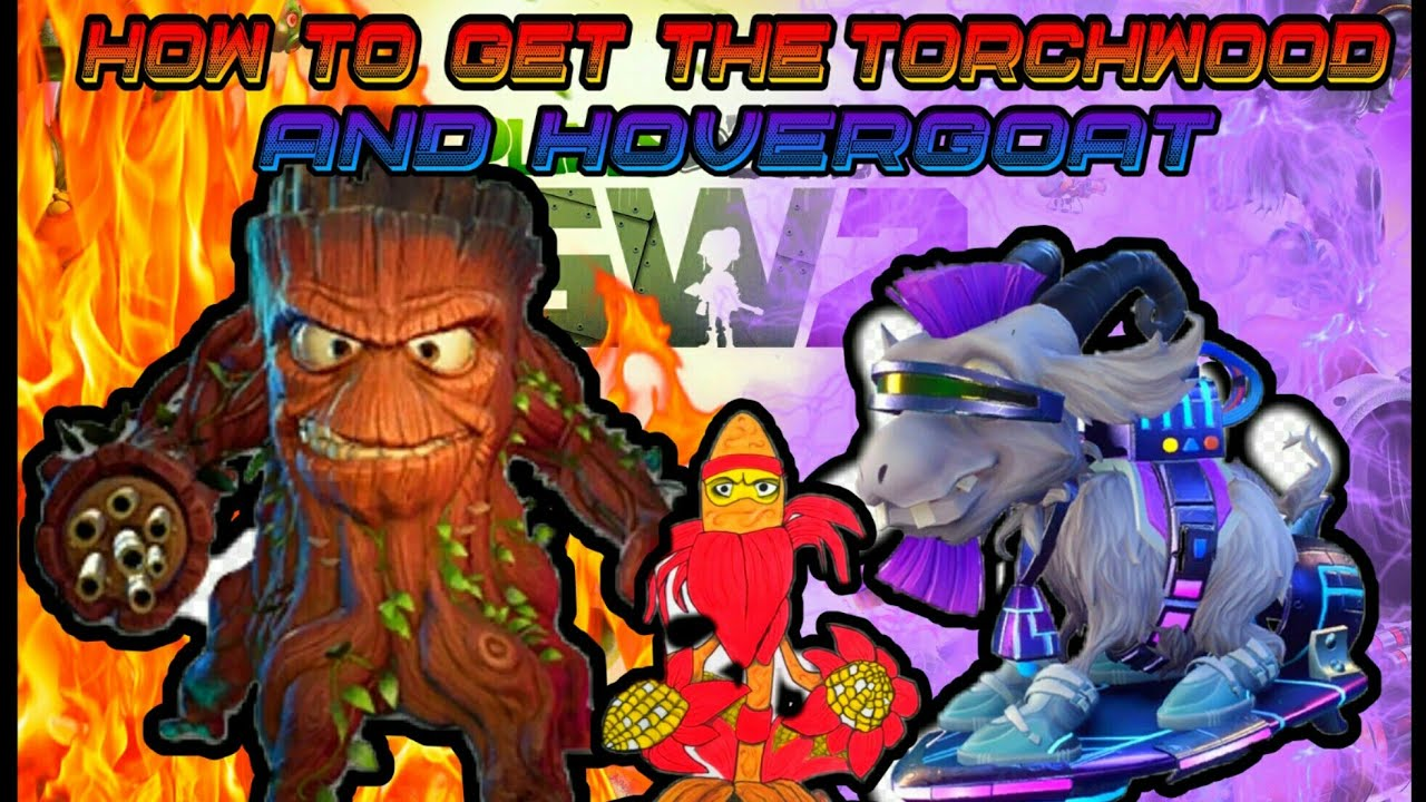 How To Get The Torchwood And Goat Plants Vs Zombies Garden Warfare 2 Youtube