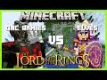 Minecraft - LORD OF THE RINGS MOD (THE ELVES OF OLD  VS THE SCUM BAG ORCS OF MORDOR)