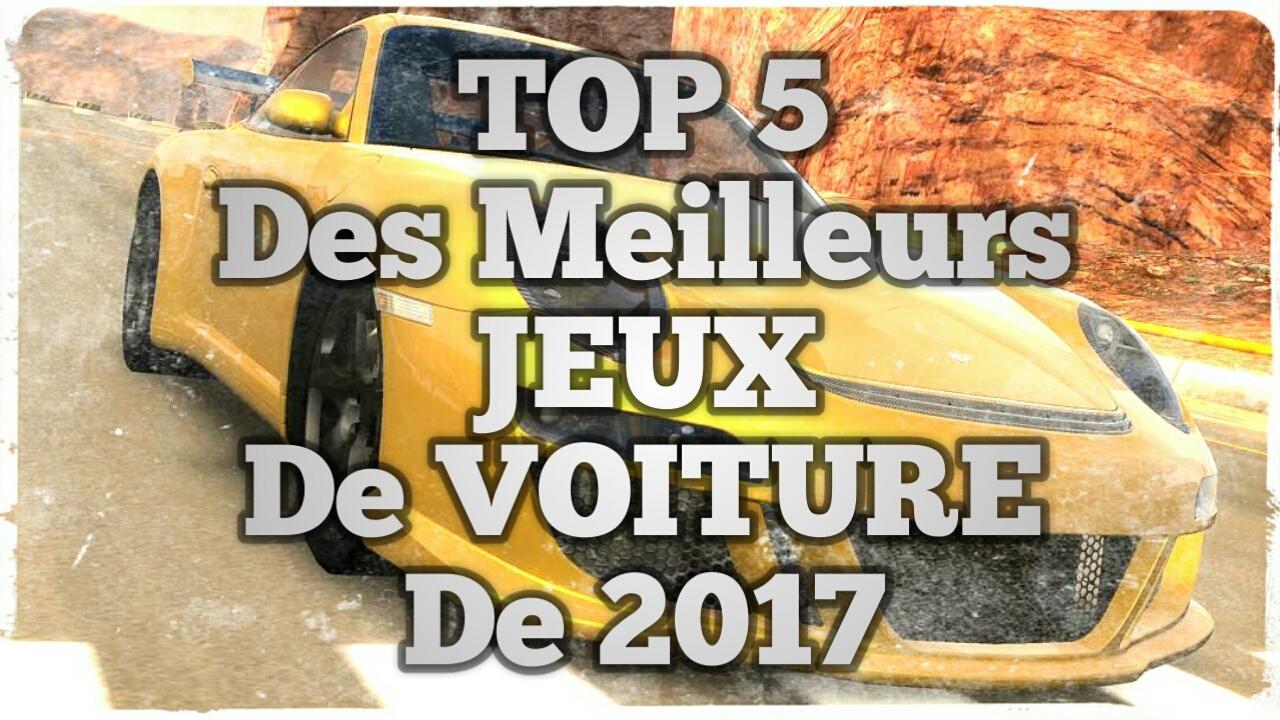 top 5 des meilleurs jeux de voiture de 2017 youtube. Black Bedroom Furniture Sets. Home Design Ideas