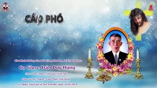 Trực Tiếp - Các Giờ Viếng Và Cầu Nguyện Cho Linh Hồn Cụ Giuse Trần Duy Hưng
