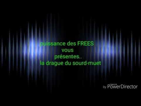 Puissance des FREES avk la drague du sourd muet