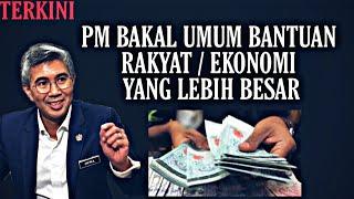 PM BAKAL UMUM PAKEJ BANTUAN EKONOMI YANG BESAR UNTUK RAKYAT