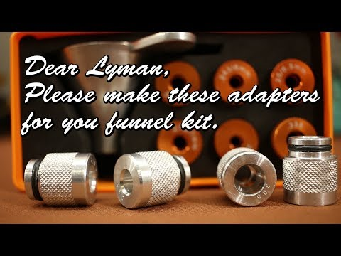 Lyman, please make these funnel adapters.