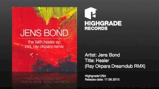 Jens Bond - Healer (Ray Okpara Dreamdub RMX) - Highgrade129