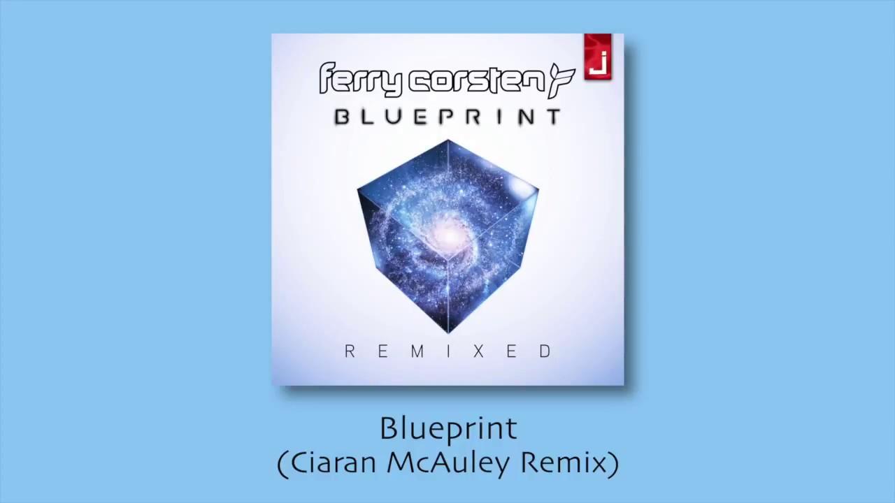 Ferry corsten blueprint ciaran mcauley remix youtube ferry corsten blueprint ciaran mcauley remix malvernweather Image collections