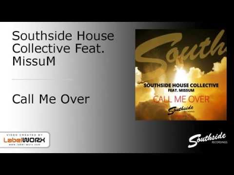 Southside House Collective feat. MissuM - Call Me Over (Original Mix) [Southside Recordings]