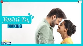 Yeshil Tu Making | Miss U Mister | Sonu Nigam | Siddarth Chandekar & Mrunmayee Deshpande