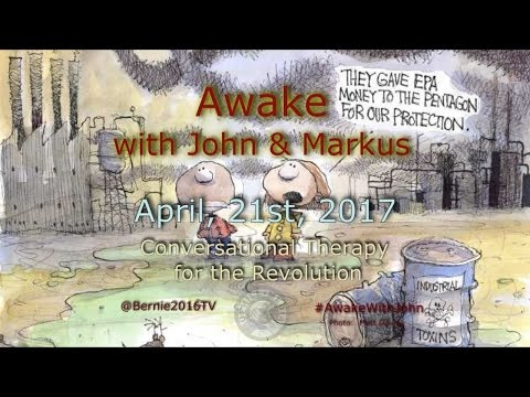 Awake...With John & Markus - April 21st, 2017